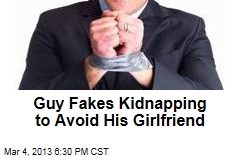 Fake kidnapping, winning unwinnable battles for men since forever...